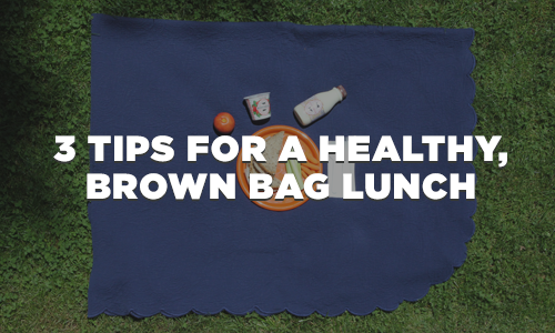 3 Tips For A Healthy Brown Bag Lunch [Summer Camp Style]